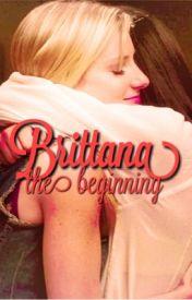 Brittana -the beginning by lesbeana
