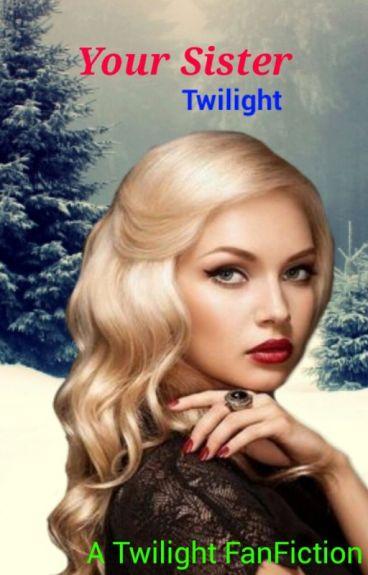 Your Sister, Twilight (#Wattys2015)