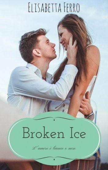 Broken Ice...l'amore è bianco o nero