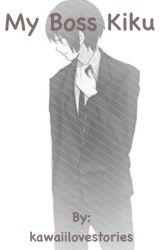 My Boss Kiku - Japan x reader by kawaiilovestories