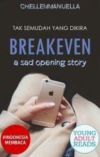 Breakeven: A Sad Opening Story by chellemmanuella