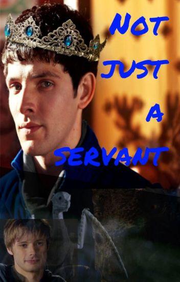 Not just a Servant (Merlin fanfic)