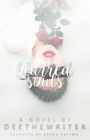 Blurred Souls(#Wattys2016)(#Savealife)(#Nomorebullying)(On Radish)