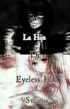 "La Hija De Eyeless Jack 1: ""Pop Goes The Weasel"" (Laughing Jack Y Tu) by Swanis"