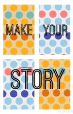 Make Your Story by LovingBooksAndMusic