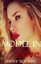 Model in Love (A Justin Timberlake Fan Fiction) EDITING by LittleSecretFan