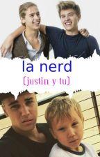 la nerd (justin y tu) by lulubieberfigueroa