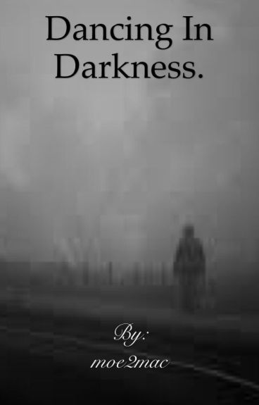 Dancing in Darkness.