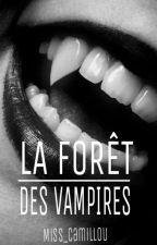 La forêt des vampires by Miss_Camillou