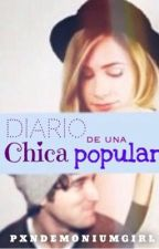 Diario de una Chica Popular || Luzana. || Completada. by pxndemoniumgirl