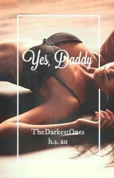 Yes,Daddy [H.S.]