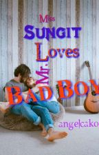 Ms.Sungit Loves Mr.Bad Boy by angelcako