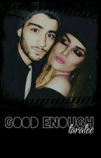 "Good Enough ""zerrie"" by horansbrain"