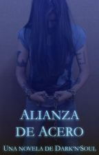 Alianza de Acero: una novela de Dark'n'Soul by TonySteel