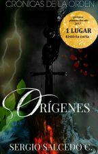 Orígenes (Crónicas de la Orden) by SergioSC96