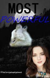 Most Powerful by xXDaPerfxX