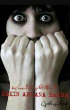 SAKIN ARKANA BAKMA by GothicGirl64