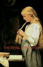 The Devil's Daughter  #Wattys2015 by Annabella14217
