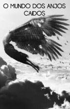 O mundo dos anjos caídos-H.S by eueharry