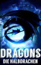 Dragons-Die Halbdrachen by LuisaWriters