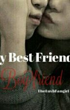 My Best Friends Boyfriend by TheLushFangirl