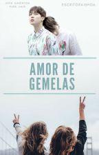Amor de Gemelas (Jimin y Tu) by Escritora15hoa