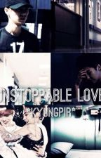Unstoppable Love by Kyungpir
