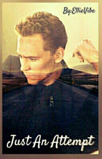 Just An Attempt (Tom Hiddleston x Reader One-Shot) - Ellie
