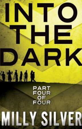 #4 INTO THE DARK SERIES: Part 4 by MillySilverYAAuthor