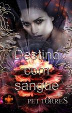 Destino com sangue by pettorres
