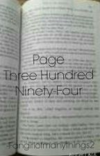 Page Three Hundred Ninety-Four by Fangirlofmanythings2