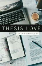 THESIS LOVE by Alshamarab