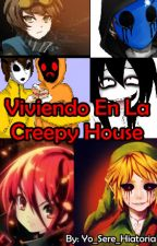 Viviendo En La Creepy House ~Masky, Hoodie, Ben, Jeff, E. Jack, Ticci Toby y Tu~ by xX_The_Nurse_Ann_Xx