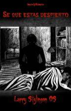 Se qué estás despierto || Larry Stylinson || OS by ImOnlyHum4n