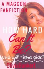 How Hard Can It Be. (Magcon & O2L Fanfiction) by midnightskies-