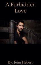 A Forbidden Love (Tyler Hoechlin Story) by jenn_hebert