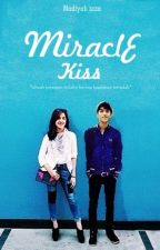 MIRACLE KISS by NadiyahIzza