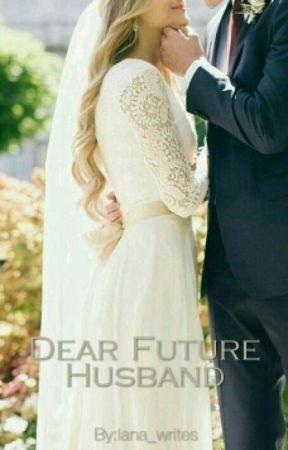 Dear Future Husband by lana_writes