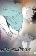 We're all Broken (Ereri/Riren|| boy X boy) by insane-anime-fangirl