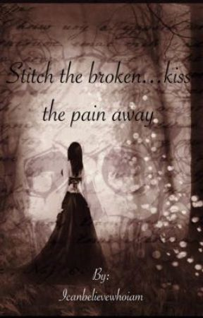 Stitch the Broken  Kiss the Pain Away  - Chap  3: Fake Smile