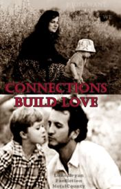 Connections Build Love by metalcountry