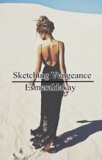 Sketching Vengeance by Esmeraldakay