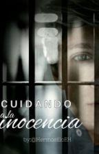 Cuidando A La Inocencia [Ziall] by HermosilloEH