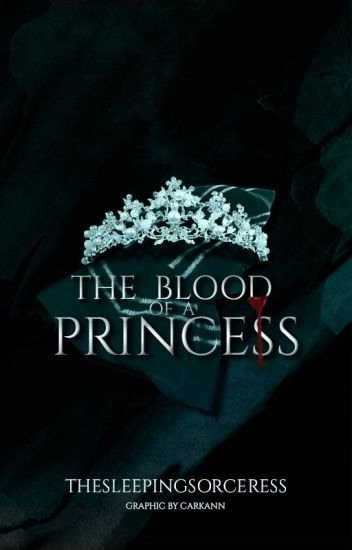 The Blood of a Princess (Draco Malfoy Fan Fiction)