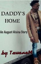 Daddy's Home - (Book 2) by tawanam