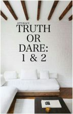 Book 1 & 2: Truth or Dare? by AttGrace