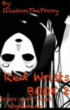 Red Wrists: Scars and Sweet Nightmares ( Masky x Reader Book 2 ) by ThisIsDeletedNow