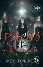 Pacto de Bruxas ( Completo) by pettorres