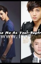 Choose Me As Your Boyfriend (EXO Fan Fiction) by DellaFriscaDamayanti