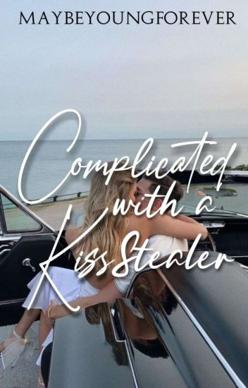Complicated With A Kiss Stealer (Completed)